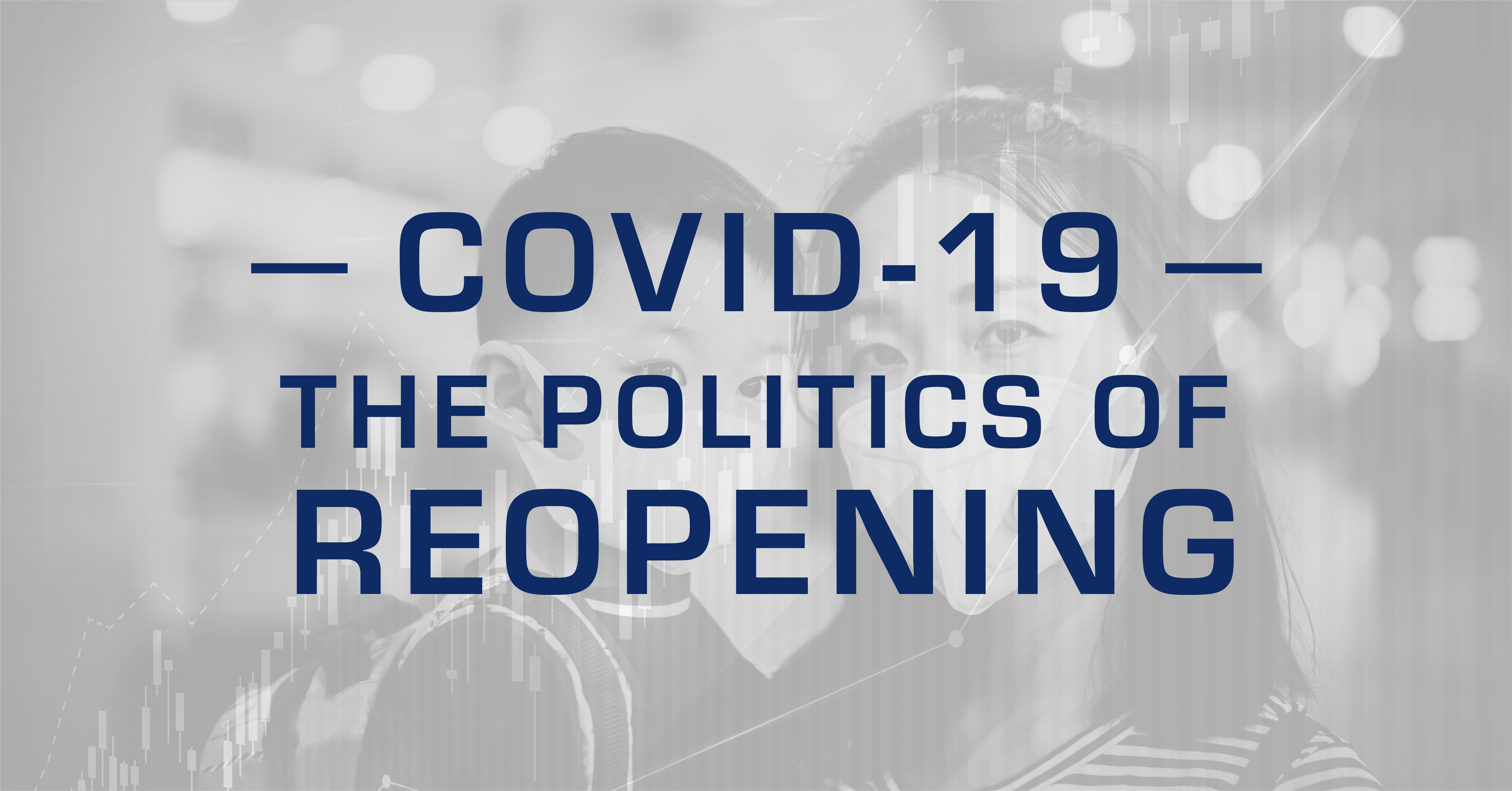 COVID-19 - Politics of Reopening