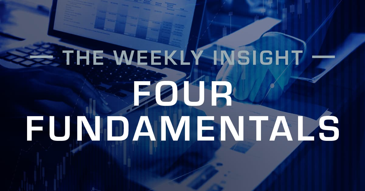 The Weekly Insight: Four Fundamentals
