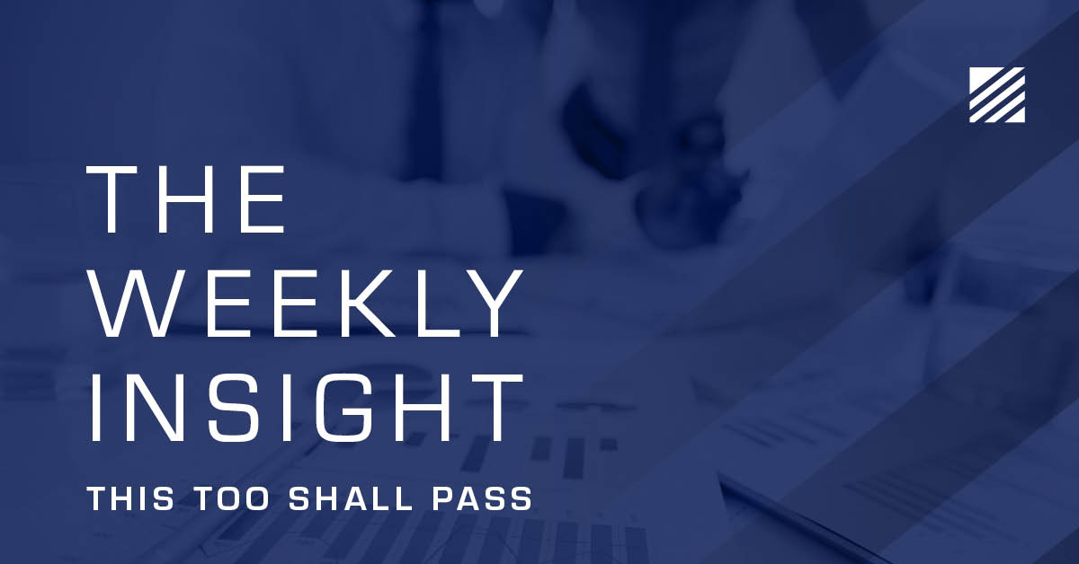 The Weekly Insight: This Too Shall Pass Graphic