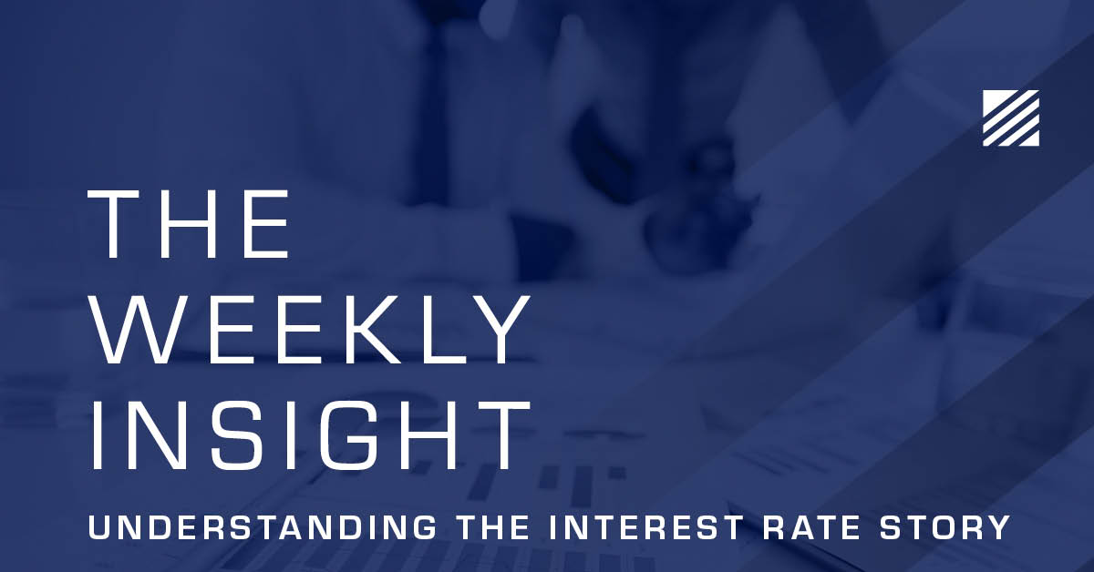 The Weekly Insight: Understanding the Interest Rate Story Graphic