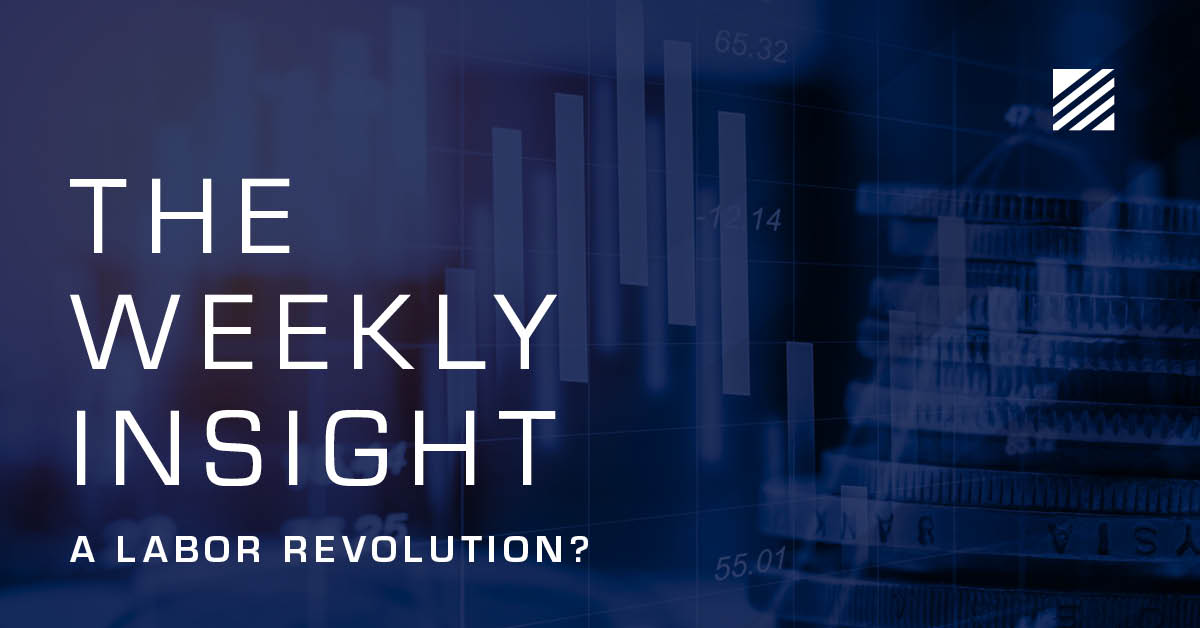 The Weekly Insight: A Labor Revolution? Graphic